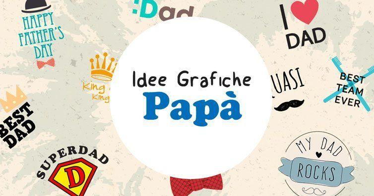 idee grafiche per la festa del papà