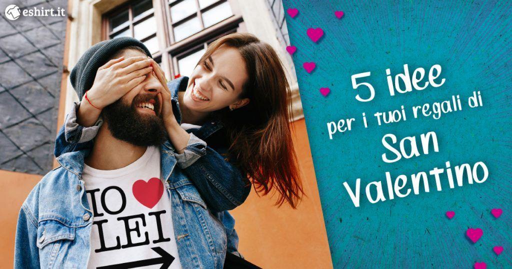 5 idee per i tuoi regali di san valentino