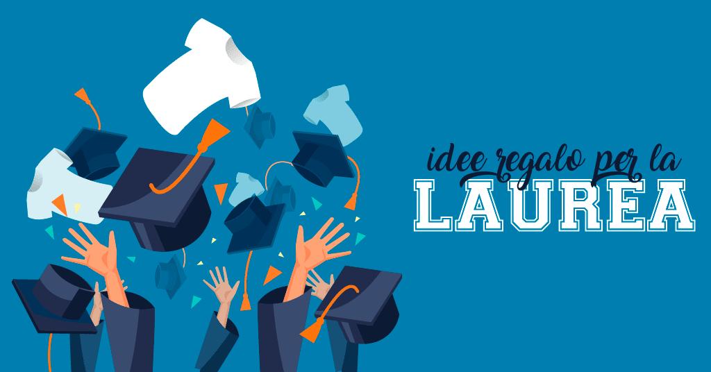 5 idee regalo per la laurea!